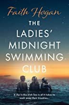 The Ladies' Midnight Swimming Club: an uplifting, emotional story set in the sweeping Irish countryside perfect for fans o...