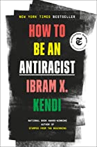 Cover image of How to Be an Antiracist by Ibram X. Kendi