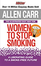 The Illustrated Easy Way for Women to Stop Smoking: A Liberating Guide to a Smoke-Free Future (Allen Carr's Easyway)
