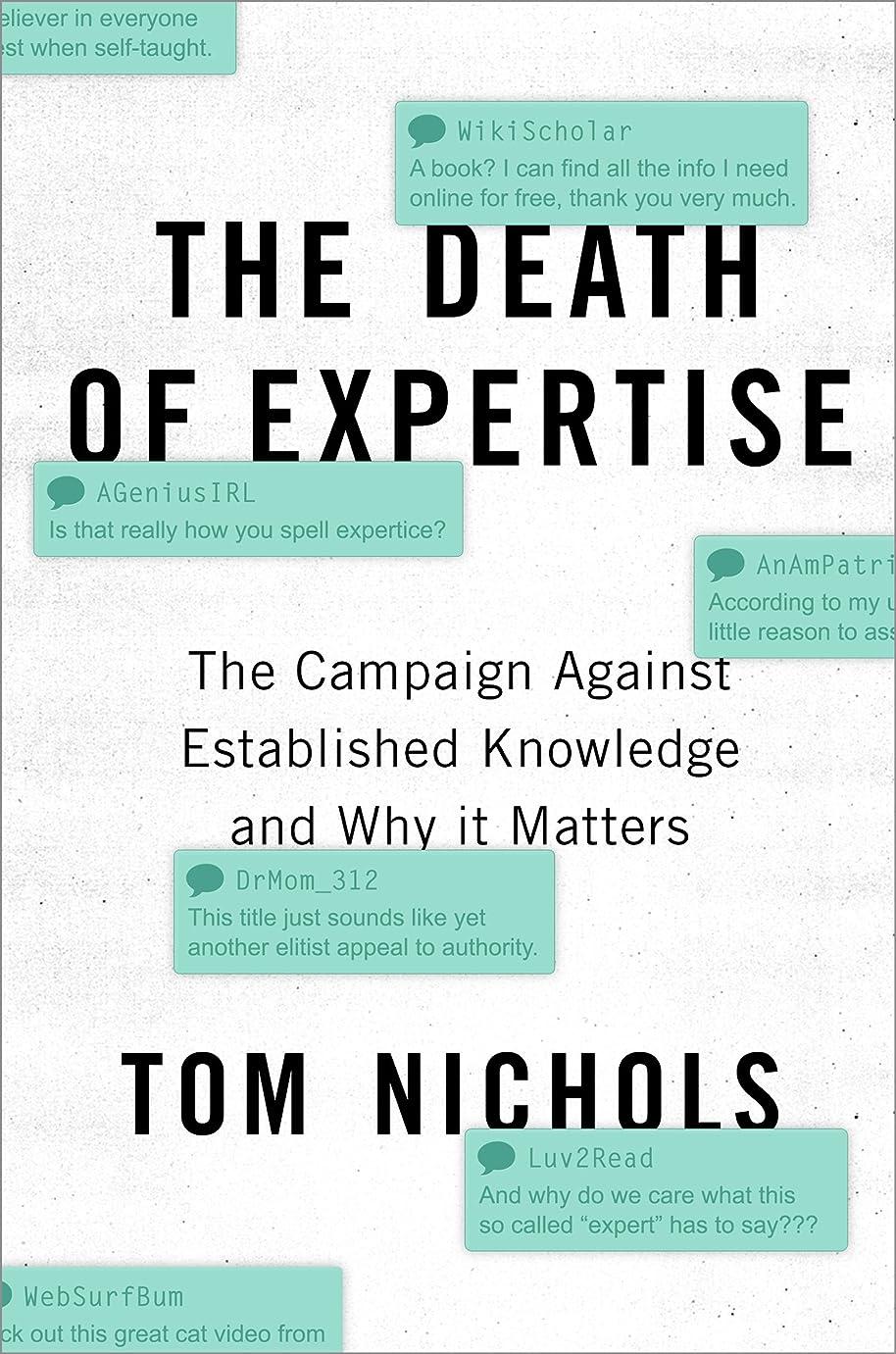 ケージ政権発行するThe Death of Expertise: The Campaign against Established Knowledge and Why it Matters (English Edition)