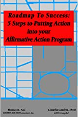 Roadmap to Success: 5 Steps to Putting Action into your Affirmative Action Program Kindle Edition