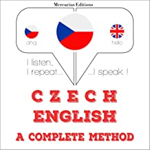 Czech - English. A complete method: I listen, I repeat, I speak