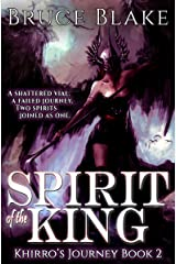 Spirit of the King: The Second Book in the Khirro's Journey Epic Fantasy Trilogy Kindle Edition