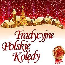 Tradycyjne Polskie Koledy / Traditional Polish Christmas Carols