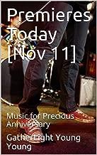 Premieres Today [Nov 11]: Music for Precious Anniversary (English Edition)