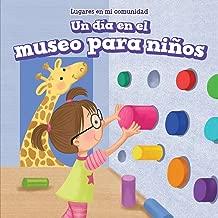 Un día en el museo para niños / A Day at the Children's Museum (Lugares en mi comunidad / Places in My Community) (Spanish Edition)