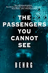 The Passengers You Cannot See Kindle Edition