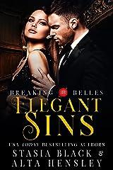 Elegant Sins: A Dark Secret Society Romance (Breaking Belles) Kindle Edition