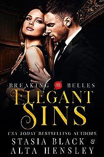 Elegant Sins: A Dark Secret Society Romance (Breaking Belles)
