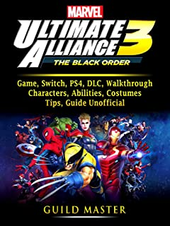Marvel Ultimate Alliance 3 Game, Switch, PS4, DLC, Walkthrough, Characters, Abilities, Costumes, Tips, Guide Unofficial