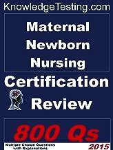 Maternal Newborn Nursing Certification Review (Certification in Maternal Newborn Nursing Book 1)