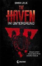 The Haven - Im Untergrund: Jugendbuch für Jungen und Mädchen ab 12 Jahre (German Edition)