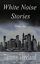 White Noise Stories - Volume One (English Edition)