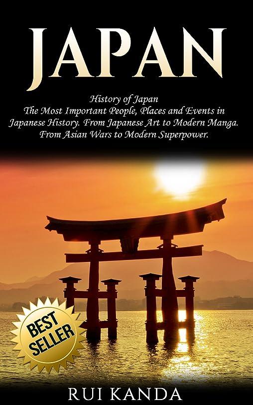 知覚的効果的意欲Japan: History of Japan: The Most Important People, Places and Events in Japanese History. From Japanese Art to Modern Manga. From Asian Wars to Modern Superpower. (English Edition)