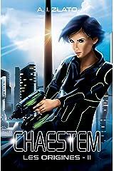 Chaestem : Les Origines - II: Une saga d'anticipation SF (Le Cycle des Espaces – livres de Hard Science Fiction Française cyberpunk t. 2) Format Kindle