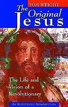 The Original Jesus: The Life and Vision of a Revolutionary