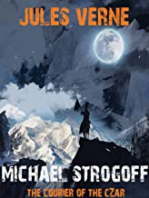 Michael Strogoff: The Courier of the Czar (English Edition)