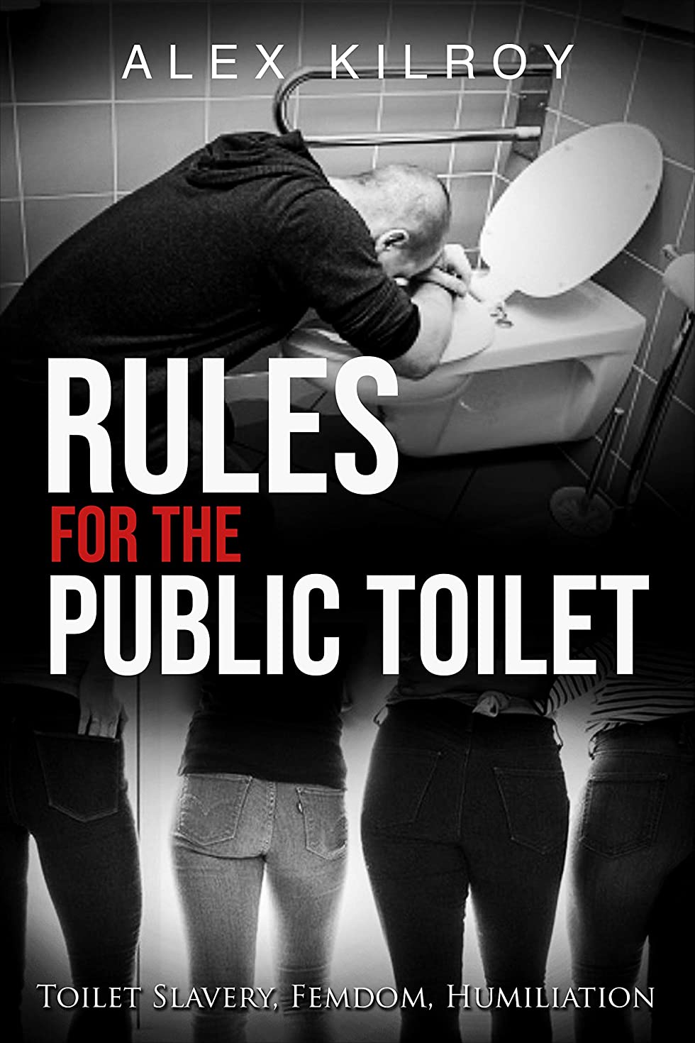 やさしいユーモラス支援するRules For The Public Toilet : Toilet Slavery, Femdom, Humiliation. (English Edition)