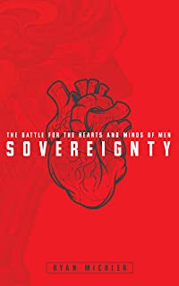 Sovereignty: The Battle for the Hearts and Minds of Men (English Edition)