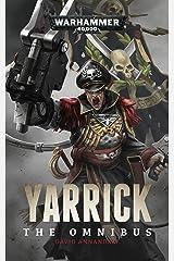 Yarrick: The Omnibus Kindle Edition