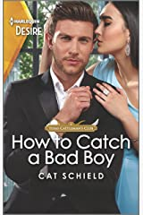 How to Catch a Bad Boy: A bad boy, enemies to lovers romance (Texas Cattleman's Club: Heir Apparent Book 7) Kindle Edition