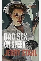 Bad Sex On Speed: A Novel Kindle Edition
