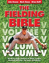 The Fielding Bible, Volume V: Breakthrough Analysis of Major League Defense--By Team and Player