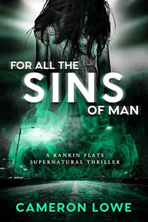 For All the Sins of Man (Rankin Flats Supernatural Thrillers Book 3)