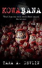 Kowabana: 'True' Japanese scary stories from around the internet: Volume Nine