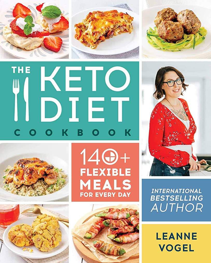 The Keto Diet Cookbook: 140+ Flexible Meals for Every Day (English Edition)