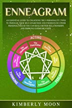 Enneagram: An Essential Guide to Unlocking the 9 Personality Types to Increase Your Self-Awareness and Understand Other Personalities So You Can Build Better Relationships and Improve Communication