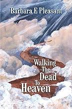 Walking the Dead to Heaven