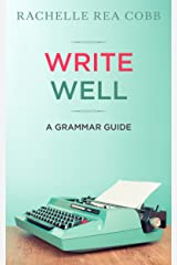 Write Well: A Grammar Guide Kindle Edition