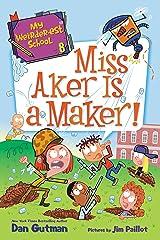 My Weirder-est School #8: Miss Aker Is a Maker! (English Edition) Format Kindle