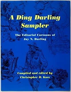 A Ding Darling Sampler: The Editorial Cartoons of Jay N. Darling