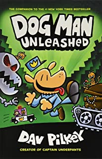 Dog Man Unleashed: From the Creator of Captain Underpants (