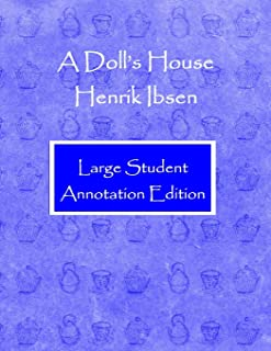 A Doll's House: Large Student Annotation Edition: Formatted with wide spacing and margins and extra pages between scenes f...