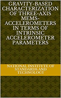 Gravity-based characterization of three-axis MEMS-accelerometers in terms of intrinsic accelerometer parameters (English Edition)