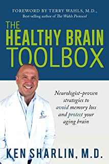 The Healthy Brain Toolbox: Neurologist-Proven Strategies to Avoid Memory Loss and Protect Your Aging Brain
