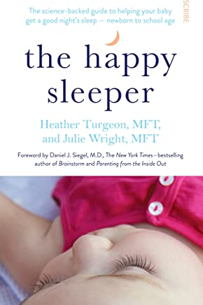 The Happy Sleeper: the science-backed guide to helping your baby get a good night's sleep — newborn to school age