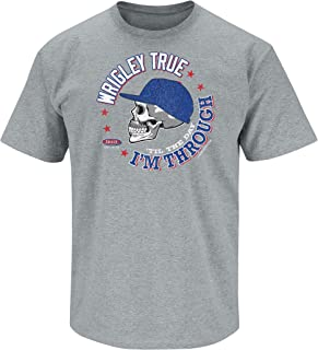 Chicago Baseball Fans. Wrigley True 'Til The Day I'm Through Grey T-Shirt Or Tank (Sm-5X)