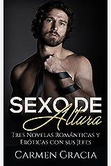 Sexo de Altura: Tres Novelas Románticas y Eróticas con sus Jefes (Colección de Romance y Erótica) Versión Kindle