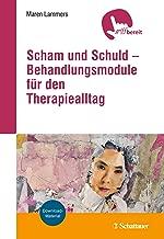 Scham und Schuld – Behandlungsmodule für den Therapiealltag (German Edition)
