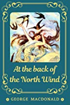 At the back of the North Wind: with original illustrations (English Edition)