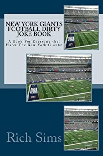 New York Giants Football Dirty Joke Book: A Book For Everyone Who Hates the New York Giants (NFL Jokebooks 1)