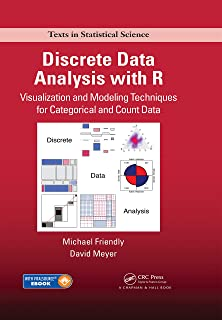 Discrete Data Analysis with R: Visualization and Modeling Techniques for Categorical and Count Data
