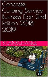 Concrete Curbing Service Business Plan 2nd Edition 2018-2019