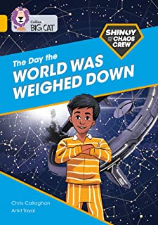 Shinoy and the Chaos Crew: The Day the World Was Weighed Down: Band 09/Gold