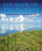 The Book of Texas Bays (Volume 6) (Gulf Coast Books, sponsored by Texas A&M University-Corpus Christi)