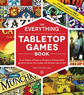 The Everything Tabletop Games Book: From Settlers of Catan to Pandemic, Find Out Which Games to Choose, How to Play, and t...